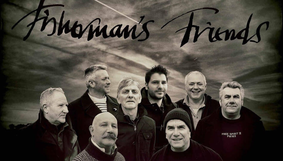 Fishermans Friends - Friday July 5th
