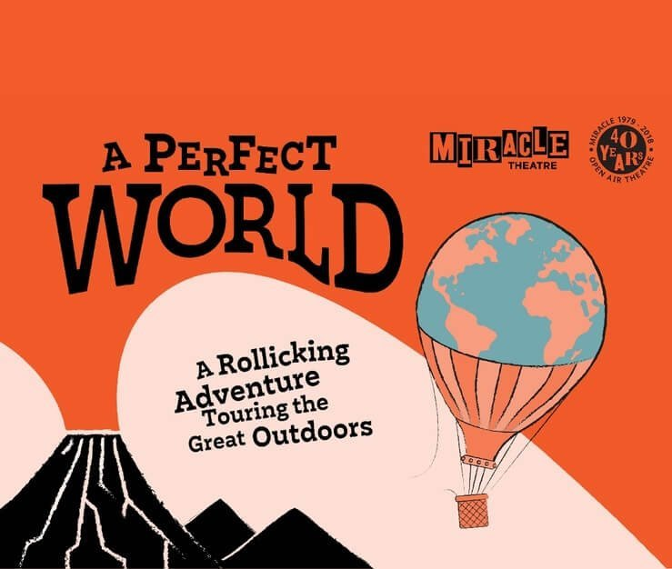 'A Perfect World' – Miracle Theatre - July 18th